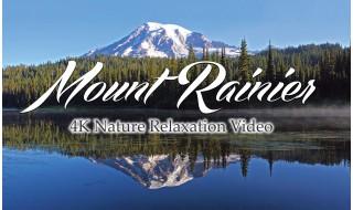 Mount Rainier Relaxation Video in 4K/HD - 6 hours