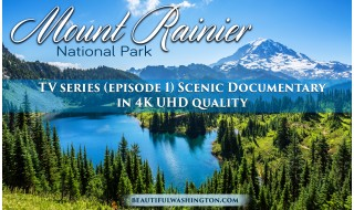 Mount Rainier National Park 4K Series Episode 1