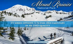 Mount Rainier National Park 4K Series Episode 3