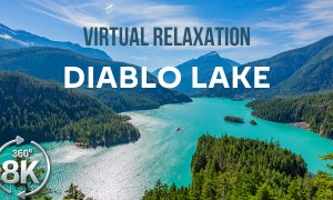 8K 360° VR Virtual Relaxation Video - Scenic Views of Diablo Lake, North Cascades National Park
